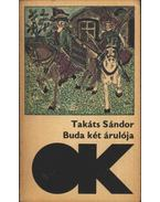 Buda két árulója - Takáts Sándor