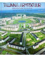Tallinna arhitektuur - Arhitektura Tallina - The Arvhitecture of  Tallinn - Dmitri Bruns, Rasmus Kangropool, Valmi Kallion