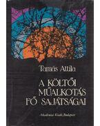A költői műalkotás fő sajátságai - Tamás Attila