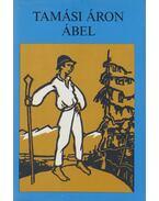 Ábel I-III. (Tamási Áronné ajándékozási bejegyzésével) - Tamási Áron