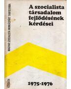 A szocialista társadalom fejlődésének kérdései 1975-1976 - Tamasi Mihály, Ballai László, Rákos Imre (szerk), Kárpáti Sándor, Földi Pál