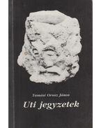Uti jegyzetek (dedikált) - Tamási Orosz János
