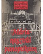 Márianosztrai panoptikum - Tamáska Péter
