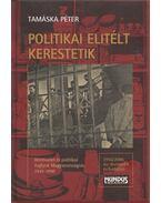 Politikai fogoly kerestetik - Tamáska Péter