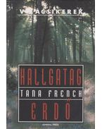 Hallgatag erdő - Tana French