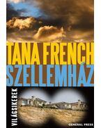 Szellemház - Tana French