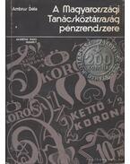 A Magyarországi Tanácsköztársaság pénzrendszere - Ambrus Béla