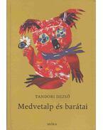 Medvetalp és barátai - Tandori Dezső