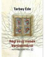 Régi és új mesék Varjúdombról - Harmincöt verses mese - Tarbay Ede