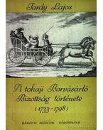 A tokaji Borvásárló Bizottság története (1733-1798) - Tardy Lajos