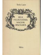 Régi feljegyzések Magyarországról (Dedikált) - Tardy Lajos