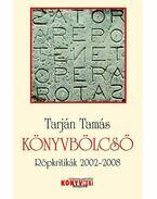 Könyvbölcső - Röpkritikák 2002-2008 - Tarján Tamás