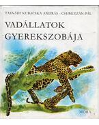 Vadállatok gyerekszobája - Tasnádi Kubacska András, Csergezán Pál
