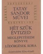 Hét szűk évtized - Tatay Sándor