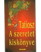 A szeretet kiskönyve - Tatiosz