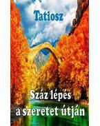 Száz lépés a szeretet útján - Tatiosz