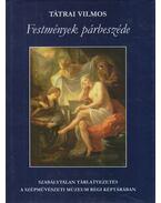 Festmények párbeszéde  (dedikált) - Tátrai Vilmos