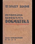 Református keresztény dogmatika. - Tavaszy Sándor dr.