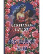 A megvalósult álom - Taylor, Cyntianne