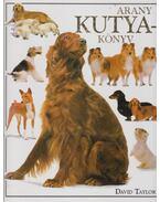 Arany kutyakönyv - Taylor, David