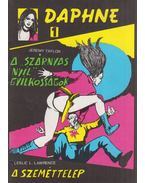 Daphne 1 - A szárnyas nyíl gyilkosságok; A szeméttelep - Taylor, Jeremy, Leslie L. Lawrence