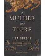 A Mulher do Tigre - Téa Obreht