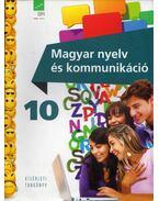Magyar nyelv és kommunikáció 10 - Téglásy Katalin, Valaczka András