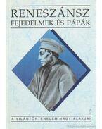 Reneszánsz fejedelmek és pápák - Teke Zsuzsa