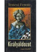 Királyáldozat (Dedikált) - Temesi Ferenc