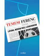Látom, nekem kell lemennem - Temesi Ferenc