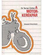 A motorkerékpár - Ternai Zoltán