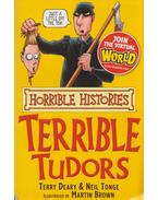 Terrible Tudors - Terry Deary, Neil Tonge