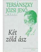 Két zöld ász - Tersánszky J. Jenő