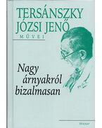 Nagy árnyakról bizalmasan - Tersánszky J. Jenő