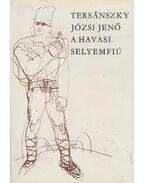 A havasi selyemfiú - Tersánszky Józsi Jenő