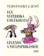 Egy vezérbika emlékiratai - Legenda a nyúlpaprikásról - Tersánszky Józsi Jenő