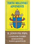 Tertio Millennio Adveniente - II. János Pál