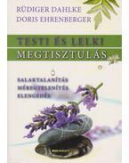 Testi és lelki megtisztulás - Ehrenberger, Doris, Rüdiger Dahlke