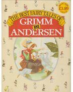 The Best Faity Tales of Grimm and Andersen - H.C. Andersen, Grimm testvérek