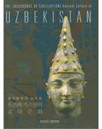 The Crossroads of Civilizations: Ancient Culture of Uzbekistan