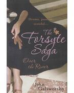 The Forsyte Saga: Over the River - John Galsworthy