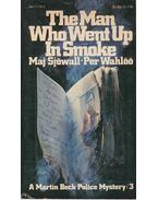 The Man Who Went Up In Smoke - Maj Sjöwall, Per Wahlöö