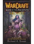 The Warcraft War of the Ancients Archive - Knaak, Richard A.