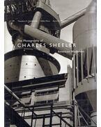 The Photography of Charles Sheeler: American Modernist - Theodore E. Stebbins, Gilles Mora, Karen E. Haas