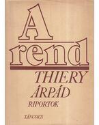 A rend (dedikált) - Thiery Árpád