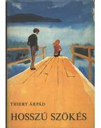 Hosszú szökés - Thiery Árpád