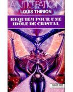 Requiem pour une Idole de Cristal - THIRION, LOUIS