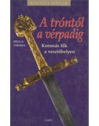 A tróntól a vérpadig - Thoma Helga