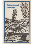 A mészégető - Thomas Bernhard