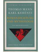 Romandichtung und Mythologie - Thomas Mann, Kerényi Károly